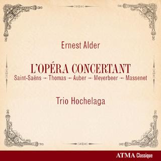 Le Trio Hochelaga dans sept pots-pourris d'opéras français, signés Alder