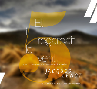 Et il regardait le vent, pour trompette et quatuor à cordes, de Jacques Lenot