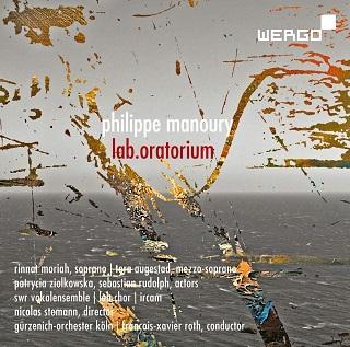 Lab.Oratorium de Philippe Manoury, un CD WERGO salué par notre A!