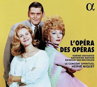 L'opéra des opéras, un pasticcio sur des musiques baroques françaises