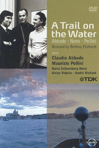 l'amitié entre trois musiciens de notre temps : Abbado, Nono et Pollini