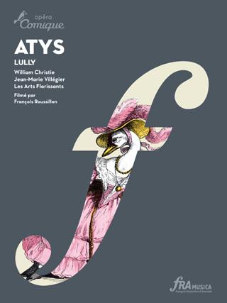 Atys, tragédie en musique de Jean-Baptiste Lully
