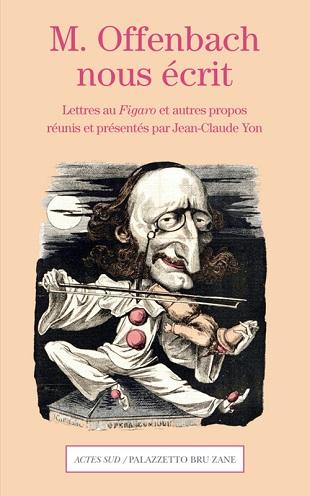 """Jean-Claude Yon présente des lettres au """"Figaro"""" signées Jacques Offenbach"""