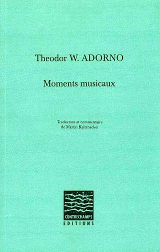 Theodor W. Adorno   Moments musicaux