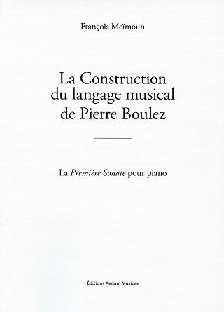 à travers la Sonate 1, François Meïmoun aborde le langage de Pierre Boulez