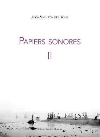 Jean-Noël von der Weid fait paraître le second volume de ses Papiers sonores