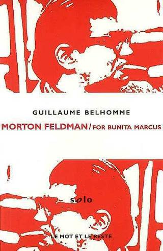Morton Feldman – For Bunita Marcus, par Guillaume Belhomme