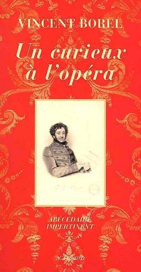 Un curieux à l'opéra, de Vincent Borel