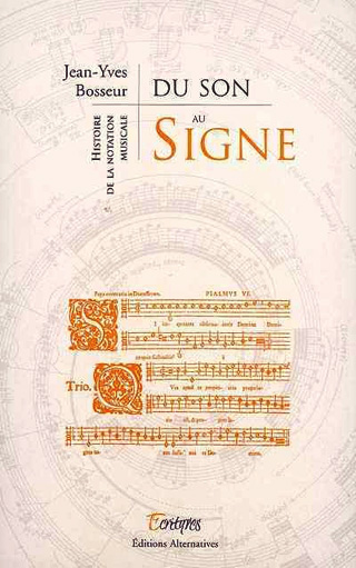 Du son au signe – Histoire de la notation musicale
