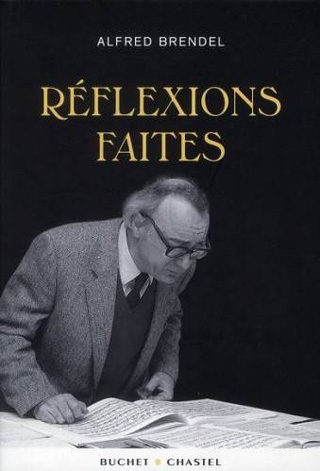 Alfred Brendel | Réflexions faites (édition révisée)