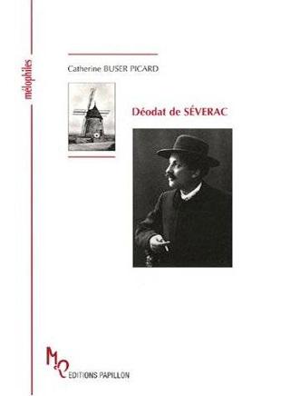 Biographie de Déodat de Séverac par Catherine Buser Picard