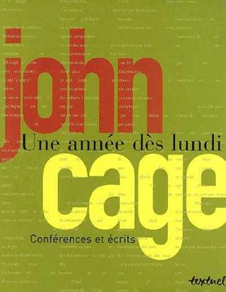 John Cage   Une année dès lundi – Conférences et écrits