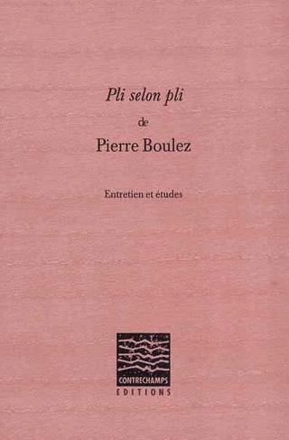 Pli selon Pli de Pierre Boulez (entretien et études)