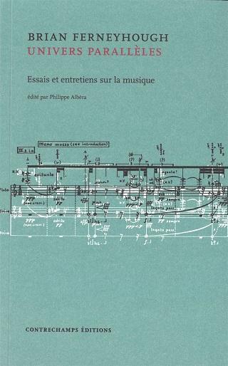 Contrechamps publie essais et entretiens de Brian Ferneyhough (né en 1943)