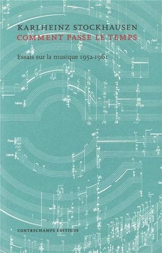 Contrechamps réunit quinze textes de Stockhausen, écrits entre 1952 et 1961