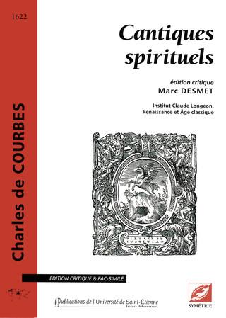 recueil original des trente-sept Cantiques spirituels de Charles de Courbes