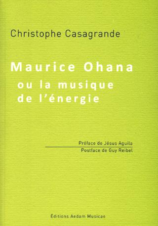 Christophe Casagrande | Maurice Ohana ou la musique de l'énergie