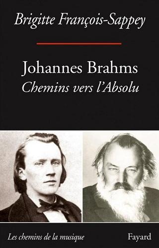 La biographie de Johannes Brahms, par Brigitte François-Sappey