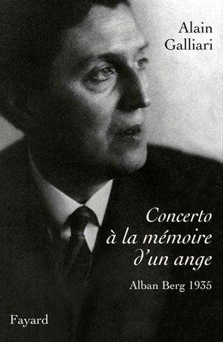 Concerto à la mémoire d'un ange – Alban Berg par Alain Galliari