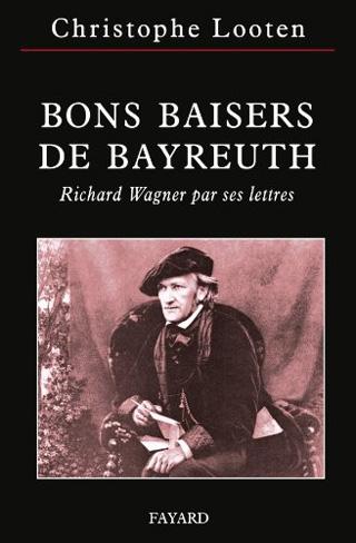 Christophe Looten | Bons baisers de Bayreuth