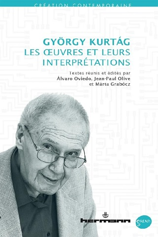 un collectif analyse les oeuvres de György Kurtág et leurs interprétations