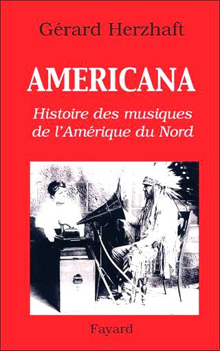 Americana – Histoire des musiques de l'Amérique du Nord