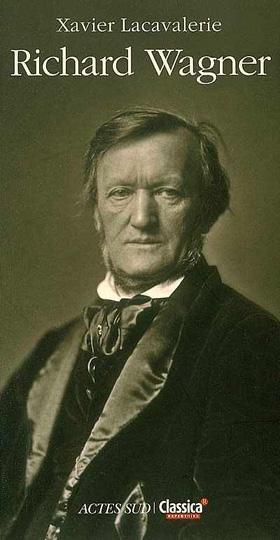 biographie de Richard Wagner par Xavier Lacavalerie