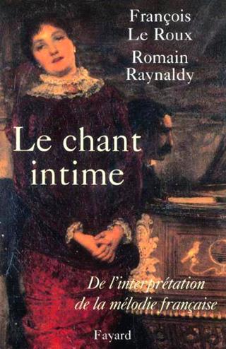 Le chant intime – De l'interprétation de la mélodie française