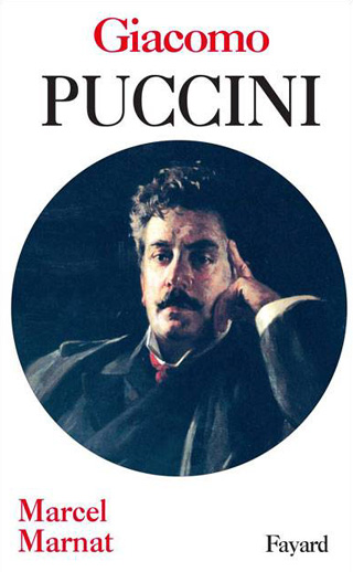 Giacomo Puccini, par Marcel Marnat