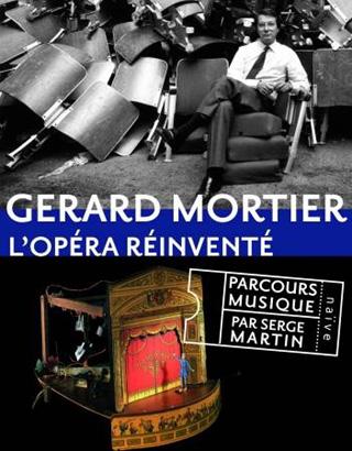 Gerard Mortier – L'opéra réinventé, par Serge Martin