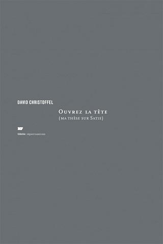 David Christoffel analyse les mentions verbales des partitions d'Erik Satie
