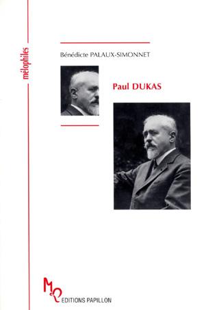 biographie de Paul Dukas par Bénédicte Palaux-Simonnet