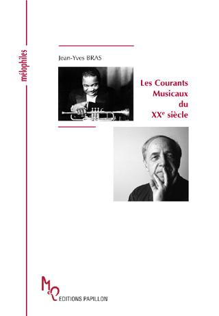 Jean-Yves Bras | Les courants musicaux du XXe siècle