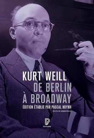"""De Berlin à Broadway"", les écrits de Kurt Weill, entre 1924 et 1950"