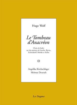 Hugo Wolf – Le Tombeau d'Anacréon, par Florian Rodari et Frédéric Wandelière