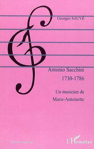 Antonio Sacchini – Un musicien de Marie-Antoinette, par Georges Sauvé
