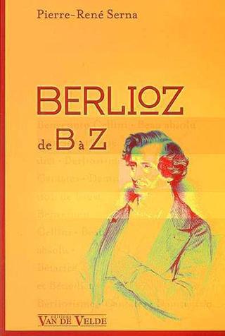 Berlioz de B à Z, un guide conçu par Pierre-René Serna