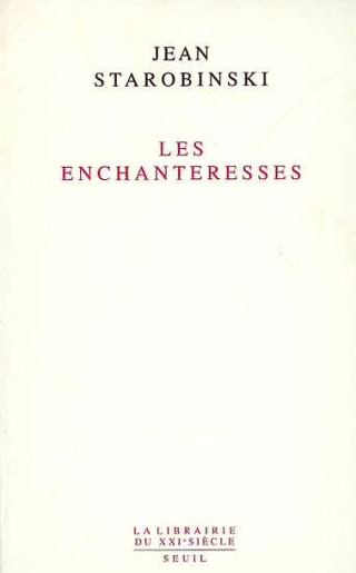 Les Enchanteresses, par Jean Starobinski