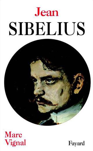Biographie de Jean Sibelius par Marc Vignal