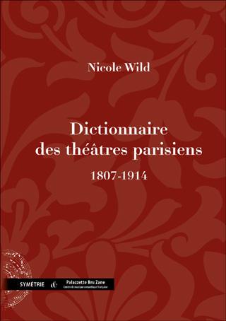 Dictionnaire des théâtres parisiens (1807-1914)
