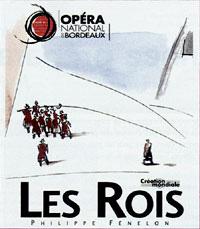 affiche du nouvel opéra de Philippe Fénelon : Les rois, à Bordeaux